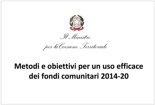 Metodi e Obiettivi per un uso efficace dei fondi comunitari 2014-2020